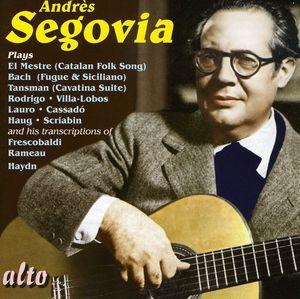 Segovia Plays: Lo Mestre & Bach & Haydn & Rameeau