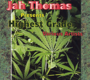 Jah Thomas Presents Highest Grade /  Various