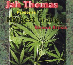 Jah Thomas Presents Highest Grade /  Various