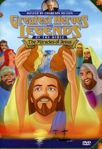 Greatest Heroes and Legends of the Bible: The Miracles of Jesus