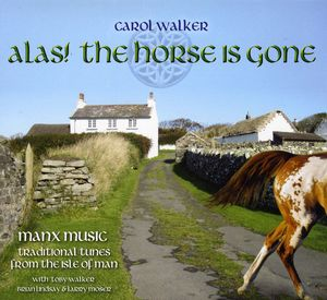 Alas Horse Is Gone: Manx Music