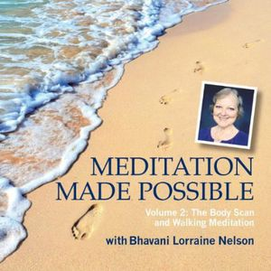 Meditation Made Possible Vol. 2: The Body Scan & w