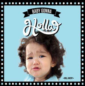 Baby Gonna Holla