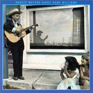 Sneezy Waters Sings Hank Williams
