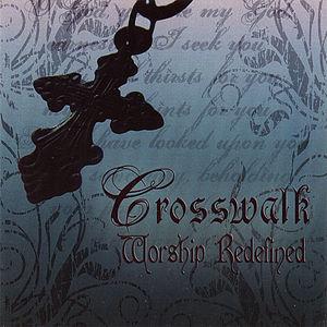 Crosswalk: Worship Redefined