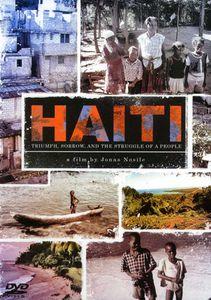 Haiti: Triumph, Sorrow, And the Struggle of a People