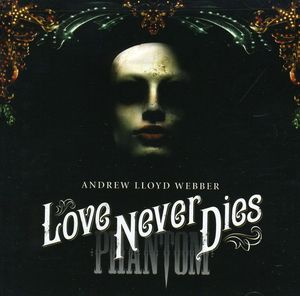 Love Never Dies - Cast Recording