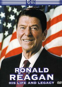 Ronald Reagan: His Life and Legacy