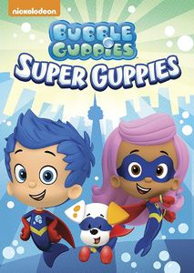 Bubble Guppies: Super Guppies