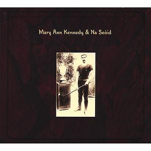 Mary Ann Kennedy & Na Seaid