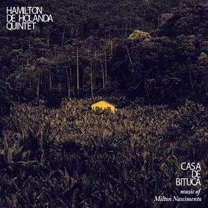 Casa de Bituca -Music Of Milton Nascimento