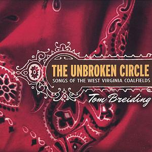 Unbroken Circle: Songs of the West Virginia Coalfi