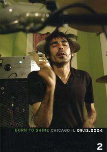Burn to Shine: Volume 2: Chicago 09-13-2004