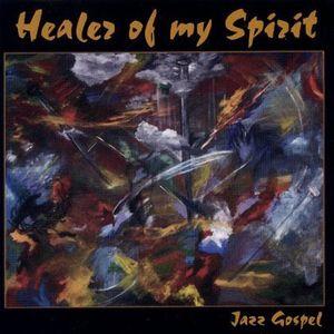 Healer of My Spirit