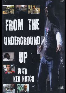 From the Underground Up With Kev Hutch