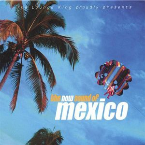Now Sound of Mexico /  Various