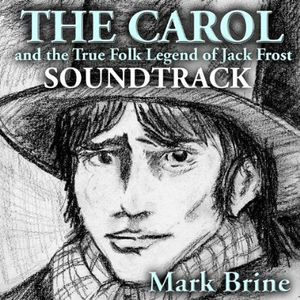 The Carol and the True Legend of Jack Frost (Original Soundtrack)
