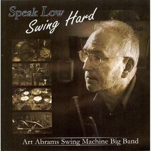 Speak Low: Swing Hard