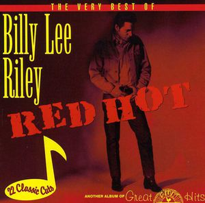 Red Hot: Very Best Of Billy Lee Riley