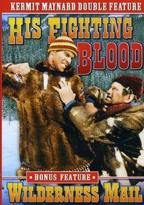 Kermit Maynard: His Fighting Blood /  Wilderness
