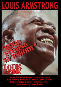 Good Evening Ev'rybody: In Celebration of Louis Armstrong