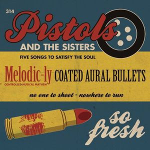 Pistols & the Sisters
