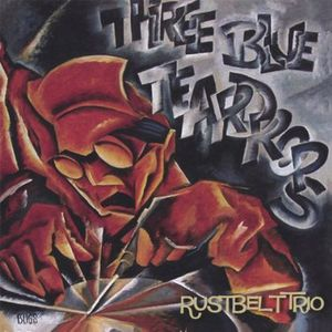 Three Blue Teardrops-Rustbelt Trio