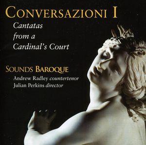 Conversazioni I: Cantatas from a Cardinals Court