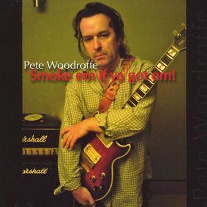 Smoke 'Em If Ya Got 'Em! Best of Pete Woodroffe