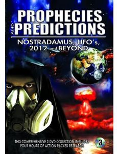 Prophecies and Predictions: Nostradamus, UFO's, 2012 and Beyond
