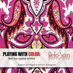 Playing with Color: Music from Argentina & Brazil