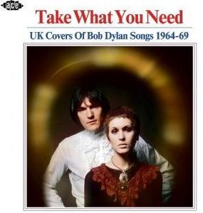 Take What You Need: UK Covers Of Bob Dylan Songs 1964-1969 /  Various [Import]