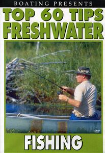 Boatings Top 60 Tips Freshwater Fishing