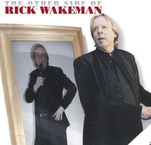 The Other Side Of Rick Wakeman , Rick Wakeman