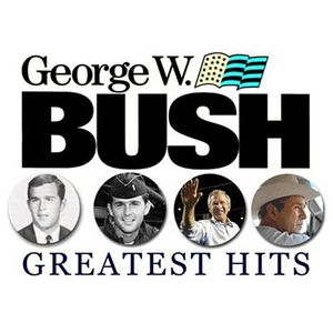 George w. Bush's Greatest Hits /  Various