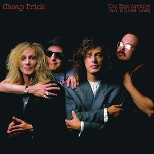 Epic Archive Vol. 3 (1984-1992) , Cheap Trick