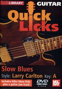 Quick Licks: Larry Carlton Slow Blues - Key: A