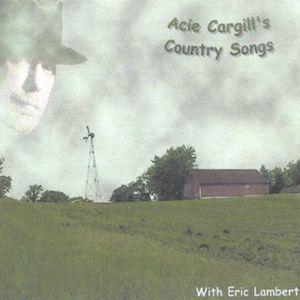 Acie Cargills Country Songs