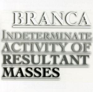 Indeterminate Activity of Resultant Masses