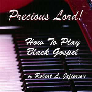 Precious Lord How to Play Black Gospel