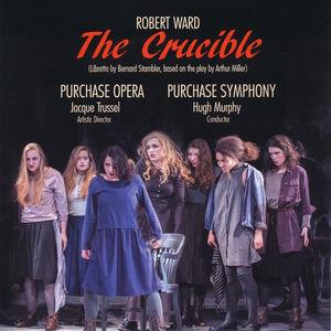 Robert Ward: The Crucible