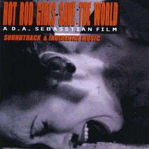 Hot Rod Girls Save the World (Soundtrack & Incidental Music)