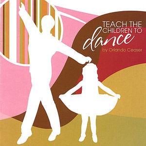 Teach the Children to Dance