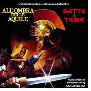 All'Ombra Delle Aquile (In the Shadow of the Eagles) /  Sette a Tebe (Seven From Thebes) (Original Motion Picture Soundtracks)
