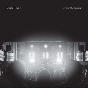 Caspian: Live at the Larcom