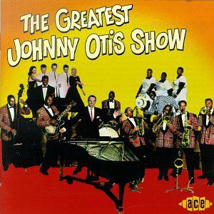 Greatest Johnny Otis Show [Import]