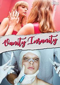 Vanity Insanity (series 1)
