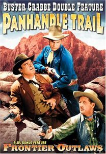 Buster Crabbe: Panhandle Trail /  Frontier Outlaws
