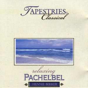 Classical Tapestries - Relaxing Pachelbel