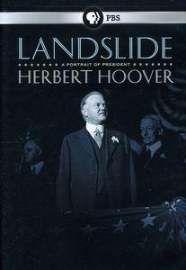 Landslide: A Portrait of President Herbert Hoover